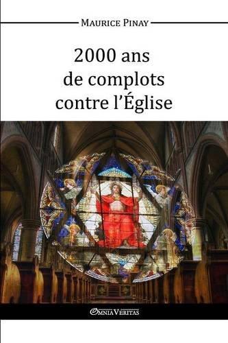 2000 ans de complots contre l'Église