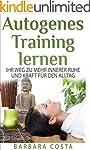 Autogenes Training lernen: Ihr Weg zu...