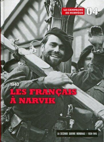 1940-les-francais-a-narvik-tome-4-la-campagne-de-norvege-accompagne-dun-dvd-la-scandinavie-envahie