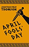 April Fools Day: A Greek Mythology Detective Story (Olympic City Mysteries Book 1) (English Edition)