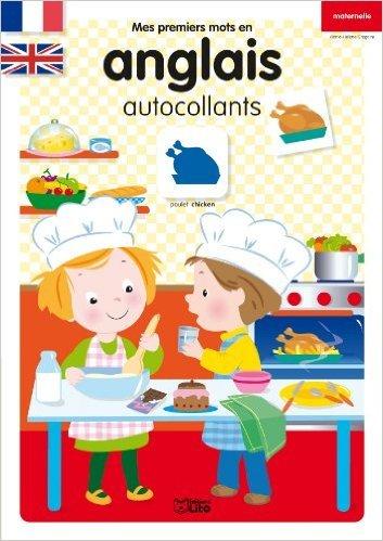 Mes Premiers Mots en Anglais-Autocollants : la Cuisine - De 3 à 5 ans de Marie-Hélène Grégoire ( 12 mars 2012 )