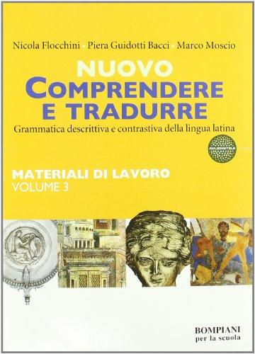 Nuovo Comprendere e tradurre. Materiali di lavoro. Vol. 3-4. Per i Licei e gli Ist. magistrali