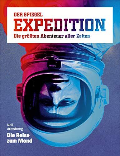 Preisvergleich Produktbild SPIEGEL EXPEDITION 2 / 2018: Neil Armstrong: Die Reise zum Mond