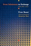 From Subsistence to Exchange and Other Essays (New Forum Books) by Peter Tamas Bauer (2004-04-25)