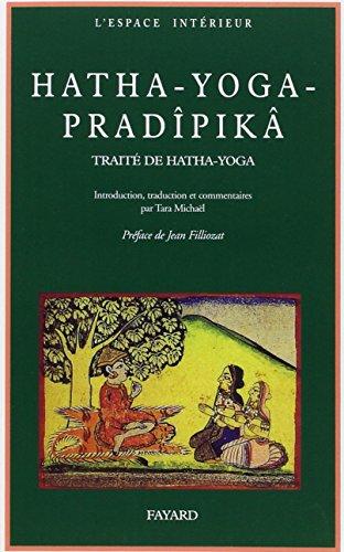 Hatha-yoga pradîpikã : Un traité de hatha yoga par Stephen Frey