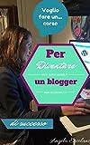 Scarica Libro Come diventare un blogger di successo (PDF,EPUB,MOBI) Online Italiano Gratis
