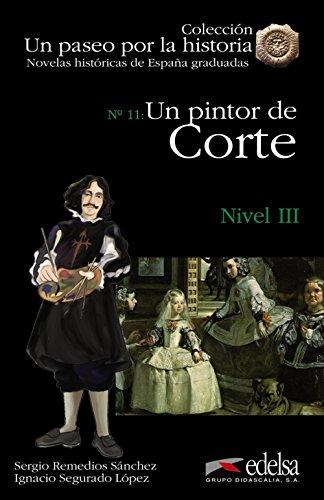 NHG 3 - Un pintor de corte (Lecturas - Jóvenes Y Adultos - Novelas Históricas Graduadas - Nivel B1)