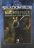 Shadowrun: Machtspiele: Handbuch für Spione