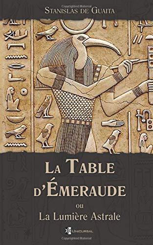 La Table d'Émeraude: ou La Lumiere Astrale par Stanislas de Guaita