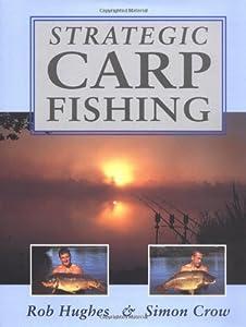Strategic Carp Fishing by The Crowood Press Ltd