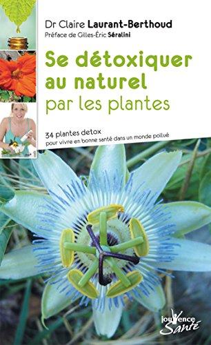 Se détoxiquer au naturel par les plantes (Jouvence Santé)