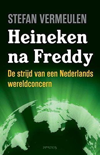 heineken-na-freddy-de-strijd-van-een-nederlands-wereldconcern