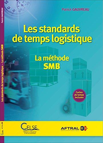 Les standards de temps logistique - La méthode SMB