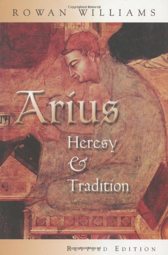 Arius: Heresy and Tradition (English Edition)