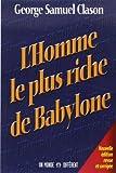 l homme le plus riche de babylone ne de george s clason 17 avril 2014 broch?