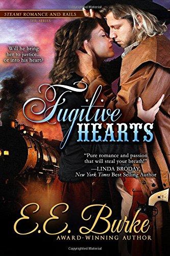Fugitive Hearts: Volume 4 (Steam! Romance and Rails)