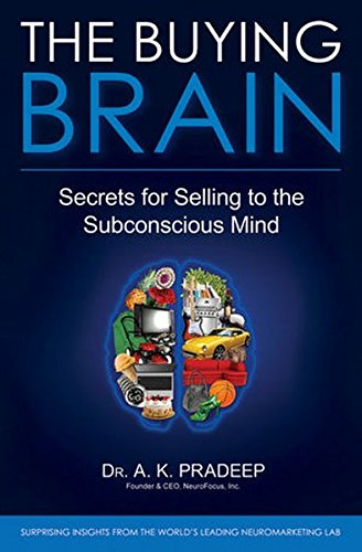 The Buying Brain: Secrets for Selling to the Subconscious Mind par A. K. Pradeep