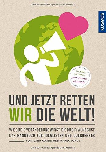 Buch: Und jetzt retten wir die Welt