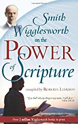 Smith Wigglesworth on the Power of Scripture