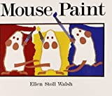 Mouse Paint by Ellen Stoll Walsh (1989-01-05)