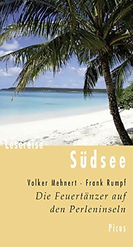 Lesereise Südsee: Die Feuertänzer auf den Perleninseln (Picus Lesereisen)