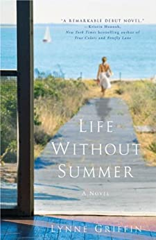 Life Without Summer: A Novel di [Griffin, Lynne]