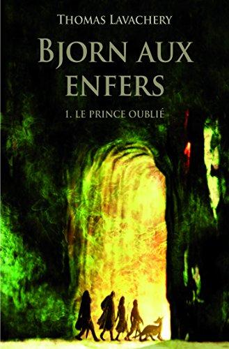 Bjorn aux enfers, Tome 1 : Le prince oublié par Thomas Lavachery