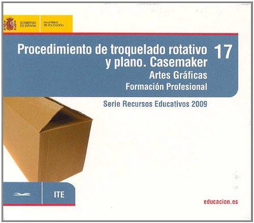 Procedimiento de troquelado rotativo y plano. Casemaker. Artes gráficas. Formación profesional (Serie Recursos Educativos)
