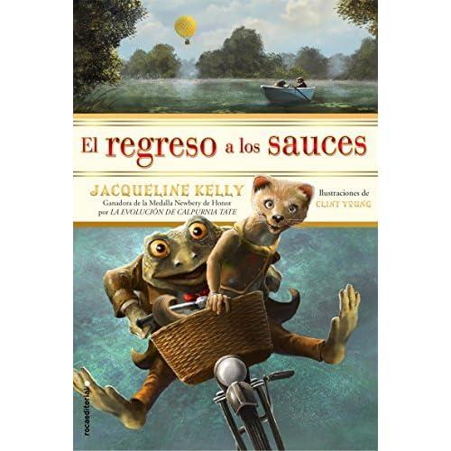 Regreso a Los Sauces, El by Jacquelline Kelly (2016-02-28)
