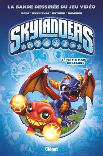 Skylanders - Tome 01: Petits mais costauds