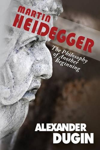 Martin Heidegger: The Philosophy of Another Beginning por Alexander Dugin