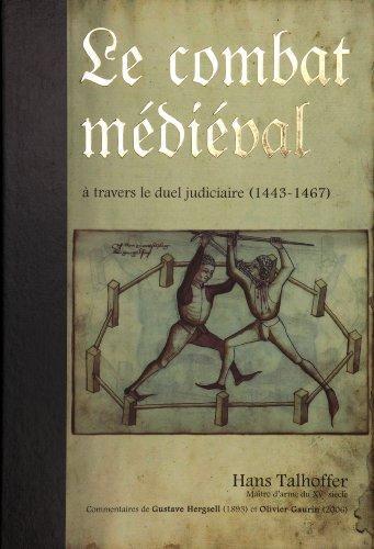 Le combat médiéval à travers le duel judiciaire : Traité d'escrime 1443-1459-1467