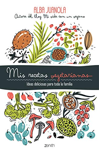 Mis-recetas-vegetarianas-Ideas-deliciosas-para-toda-la-familia-Salud-y-Bienestar