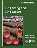 Drill String and Drill Collars (Rotary Drilling Series)