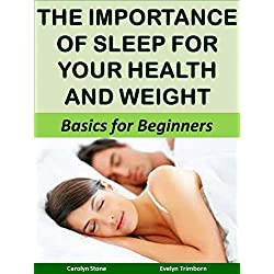 The Importance of Sleep for Your Health and Weight (Health Matters Book 12)