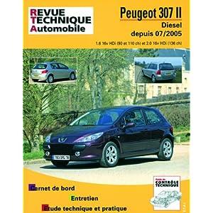 Revue Technique B707.5 Peugeot 307 II 07/05> Dies 1.6hdi/2.0hdi
