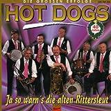 Songtexte von Hot Dogs - Ja so warn's de alten Rittersleut'