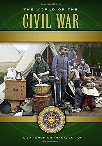 The World of the Civil War [2 Volumes]: A Daily Life Encyclopedia (Daily Life Encyclopedias)