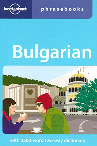 Lonely Planet Bulgarian Phrasebook (Lonely Planet Phrasebook)