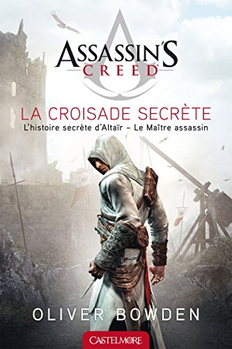 Assassin's Creed La Croisade secrète par Oliver Bowden