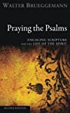 Praying the Psalms, Second Edition: Engaging Scripture and the Life of the Spirit