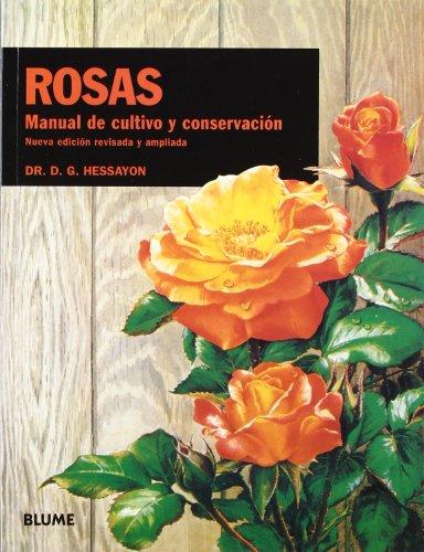 Manual de cultivo y conservación. Rosas (Manual Cultivo y Conservación) por D.G Hessayon