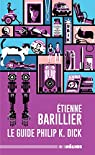 Le petit guide à trimballer de Philip K. Dick par Barillier