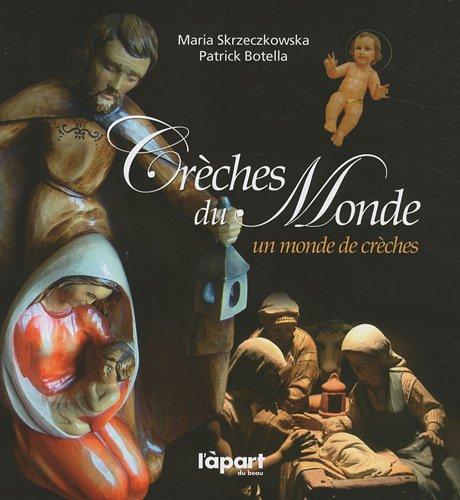 Crèches du Monde : Un monde de crèches par Maria Skrzeczkowska