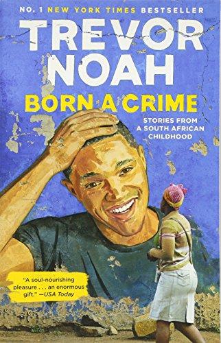 Born a Crime: Stories from a South African Childhood (Denke Ballett)