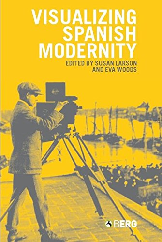 Visualizing Spanish Modernity por Larson Susan