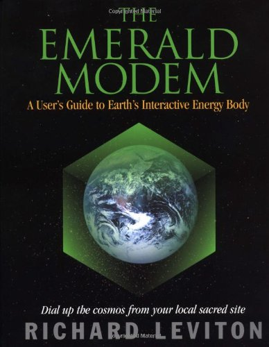 Emerald Modem: A Users Guide to Earths Interactive Energy Body