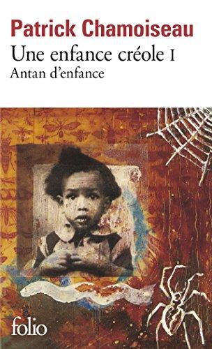 Une enfance créole (Tome 1-Antan d'enfance) (Folio) por Patrick Chamoiseau