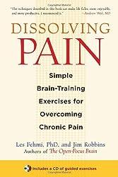 Dissolving Pain: Simple Brain-Training Exercises for Overcoming Chronic Pain