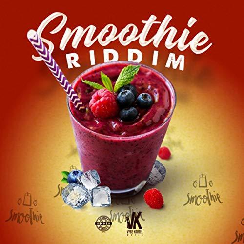 Smoothie Riddim [Explicit]